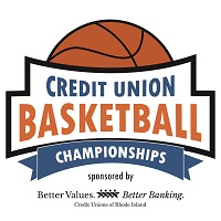 Credit Unions of Rhode Island: Better Values - Better Banking Take Center Court at High School Basketball Championships